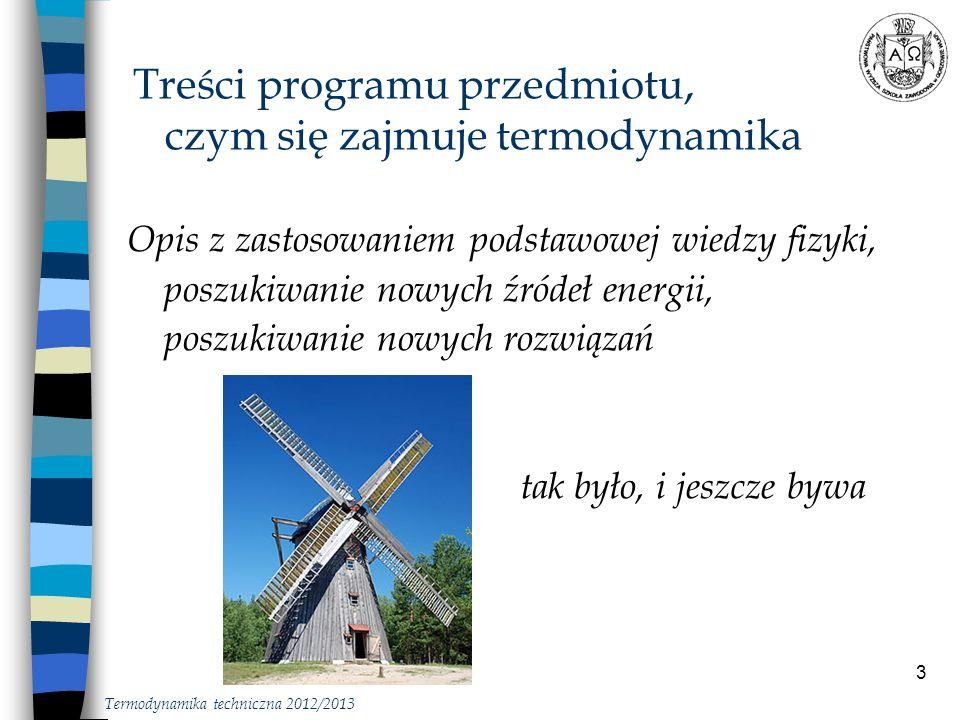34 Źródła energii w systemach (odnawialne): energia słoneczna, na różny sposób wykorzystywana energia wodna, wiatr, biomasa, energia geotermalna, … Zrównoważony rozwój … wybrane problemy Termodynamika techniczna 2012/2013