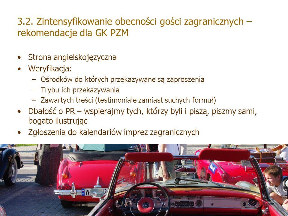 3.2. Zintensyfikowanie obecności gości zagranicznych – rekomendacje dla GK PZM Strona angielskojęzyczna Weryfikacja: –Ośrodków do których przekazywane
