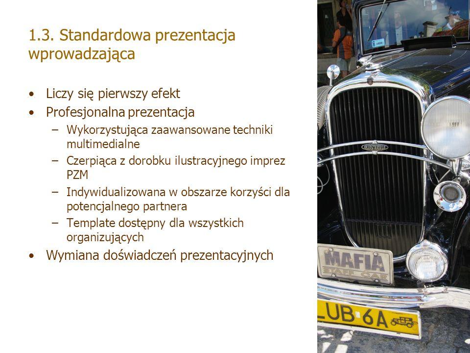 1.3. Standardowa prezentacja wprowadzająca Liczy się pierwszy efekt Profesjonalna prezentacja –Wykorzystująca zaawansowane techniki multimedialne –Cze