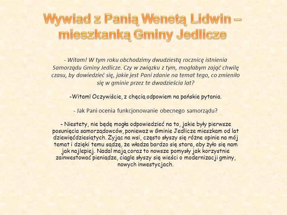 - Witam. W tym roku obchodzimy dwudziestą rocznicę istnienia Samorządu Gminy Jedlicze.