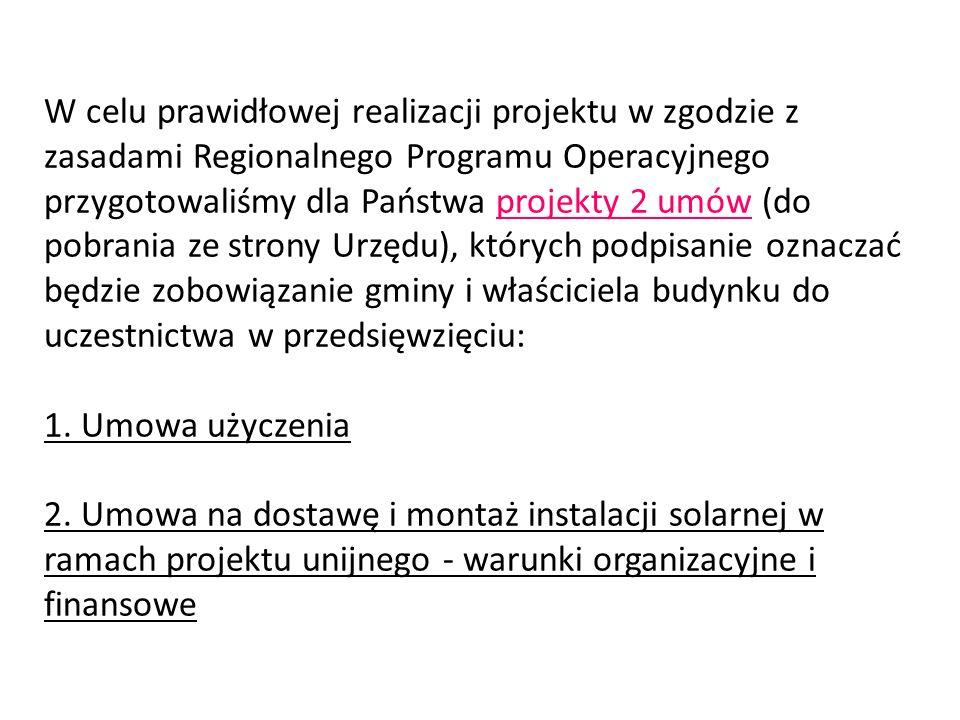 W celu prawidłowej realizacji projektu w zgodzie z zasadami Regionalnego Programu Operacyjnego przygotowaliśmy dla Państwa projekty 2 umów (do pobrani