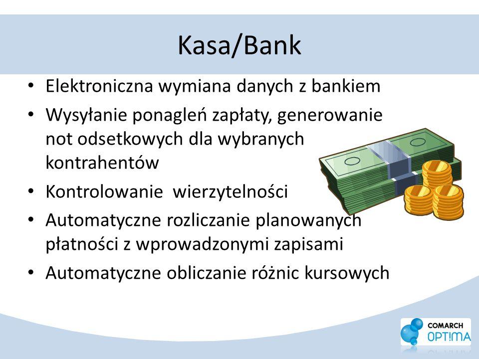 Kasa/Bank Elektroniczna wymiana danych z bankiem Wysyłanie ponagleń zapłaty, generowanie not odsetkowych dla wybranych kontrahentów Kontrolowanie wier