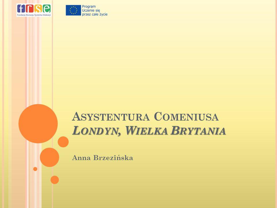 L ONDYN, W IELKA B RYTANIA A SYSTENTURA C OMENIUSA L ONDYN, W IELKA B RYTANIA Anna Brzezińska
