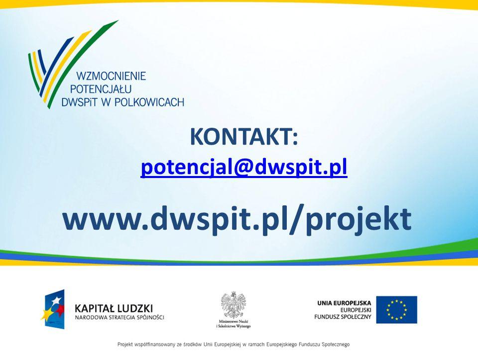 KONTAKT: potencjal@dwspit.pl potencjal@dwspit.pl www.dwspit.pl/projekt