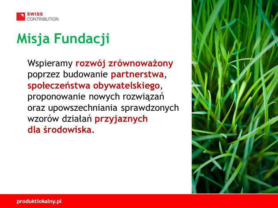 produktlokalny.pl Wspieramy rozwój zrównoważony poprzez budowanie partnerstwa, społeczeństwa obywatelskiego, proponowanie nowych rozwiązań oraz upowszechniania sprawdzonych wzorów działań przyjaznych dla środowiska.