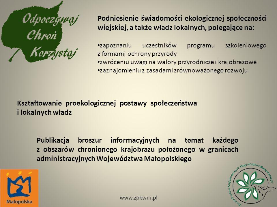 Podniesienie świadomości ekologicznej społeczności wiejskiej, a także władz lokalnych, polegające na: zapoznaniu uczestników programu szkoleniowego z