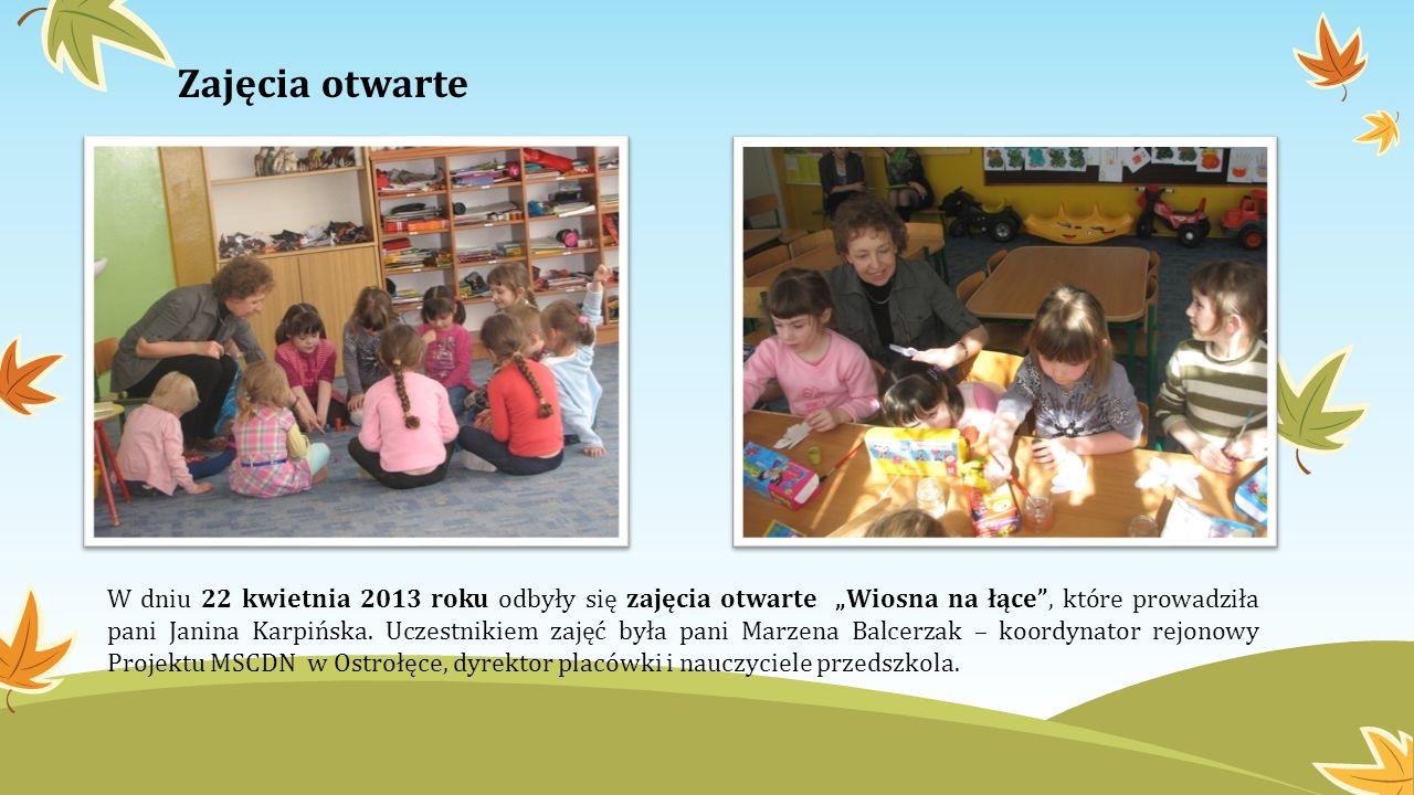 Zajęcia otwarte W dniu 22 kwietnia 2013 roku odbyły się zajęcia otwarte Wiosna na łące, które prowadziła pani Janina Karpińska. Uczestnikiem zajęć był