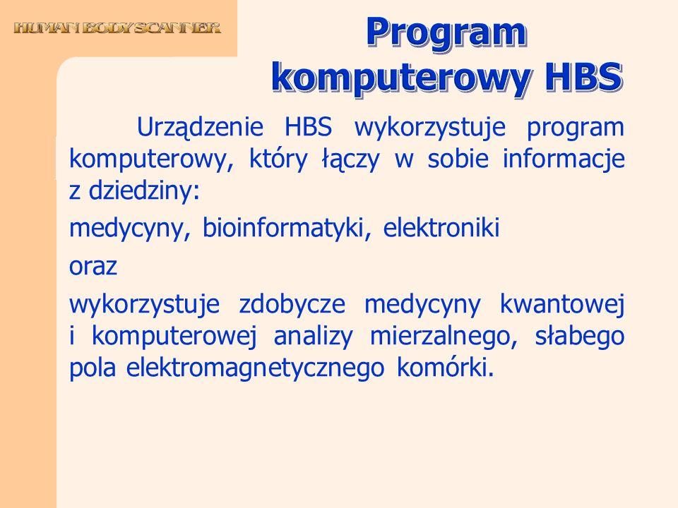 Urządzenie HBS wykorzystuje program komputerowy, który łączy w sobie informacje z dziedziny: medycyny, bioinformatyki, elektroniki oraz wykorzystuje z