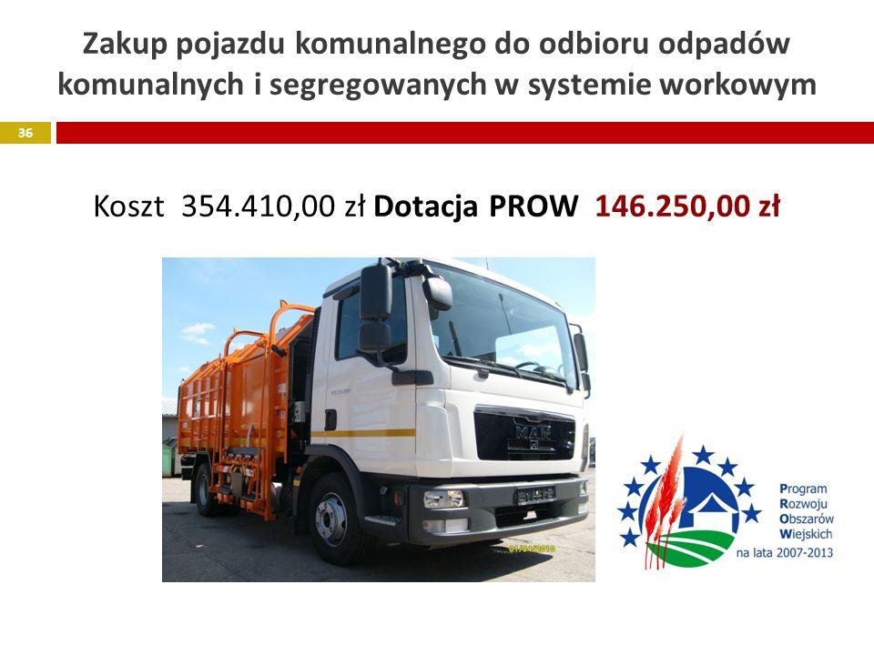 Zakup pojazdu komunalnego do odbioru odpadów komunalnych i segregowanych w systemie workowym Koszt 354.410,00 zł Dotacja PROW 146.250,00 zł 36