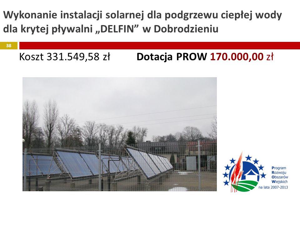 Wykonanie instalacji solarnej dla podgrzewu ciepłej wody dla krytej pływalni DELFIN w Dobrodzieniu Koszt 331.549,58 zł Dotacja PROW 170.000,00 zł 38