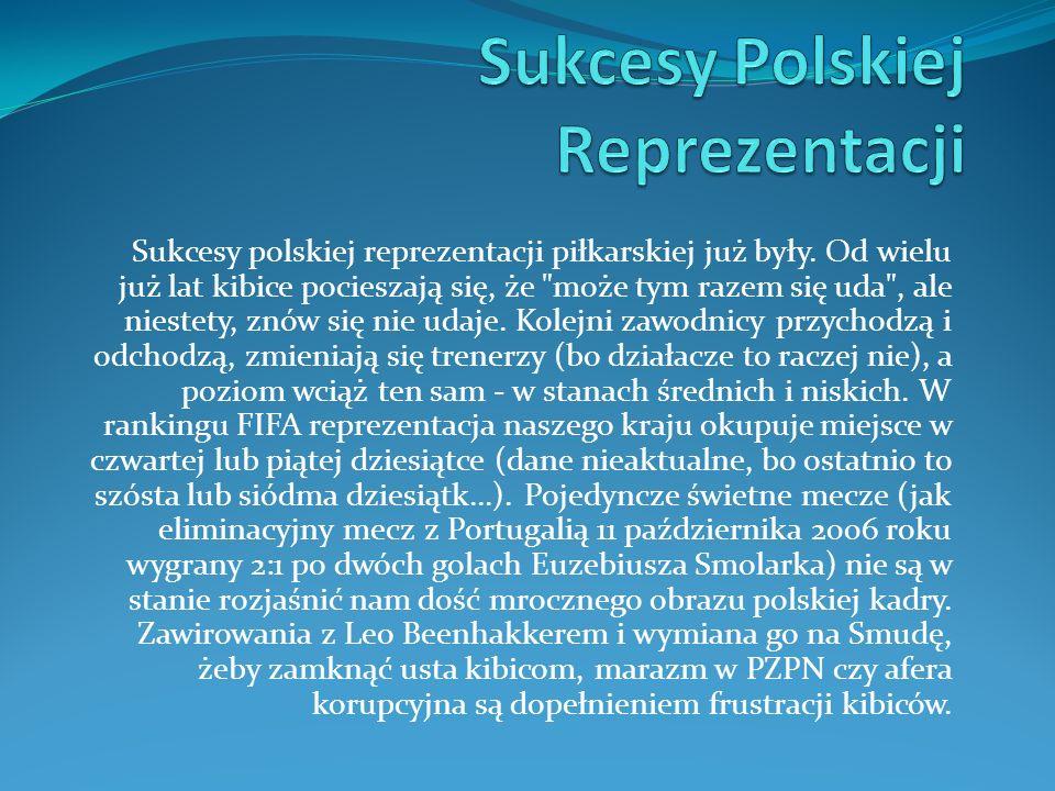 Sukcesy polskiej reprezentacji piłkarskiej już były.