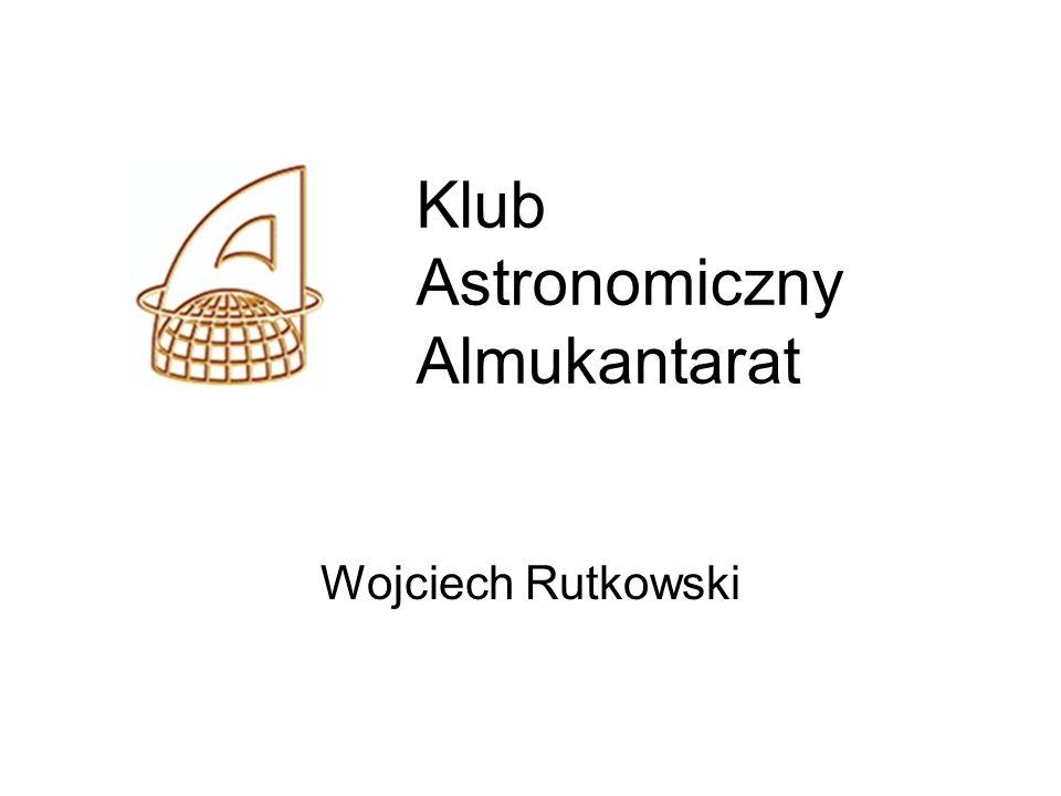 Klub Astronomiczny Almukantarat Wojciech Rutkowski