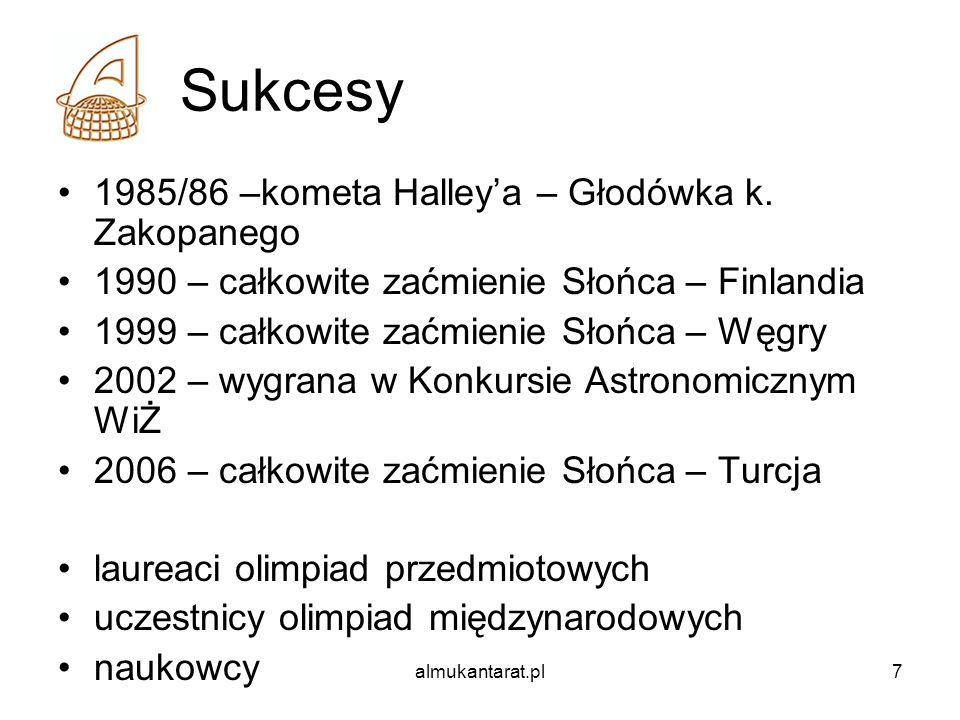 7 Sukcesy 1985/86 –kometa Halleya – Głodówka k. Zakopanego 1990 – całkowite zaćmienie Słońca – Finlandia 1999 – całkowite zaćmienie Słońca – Węgry 200