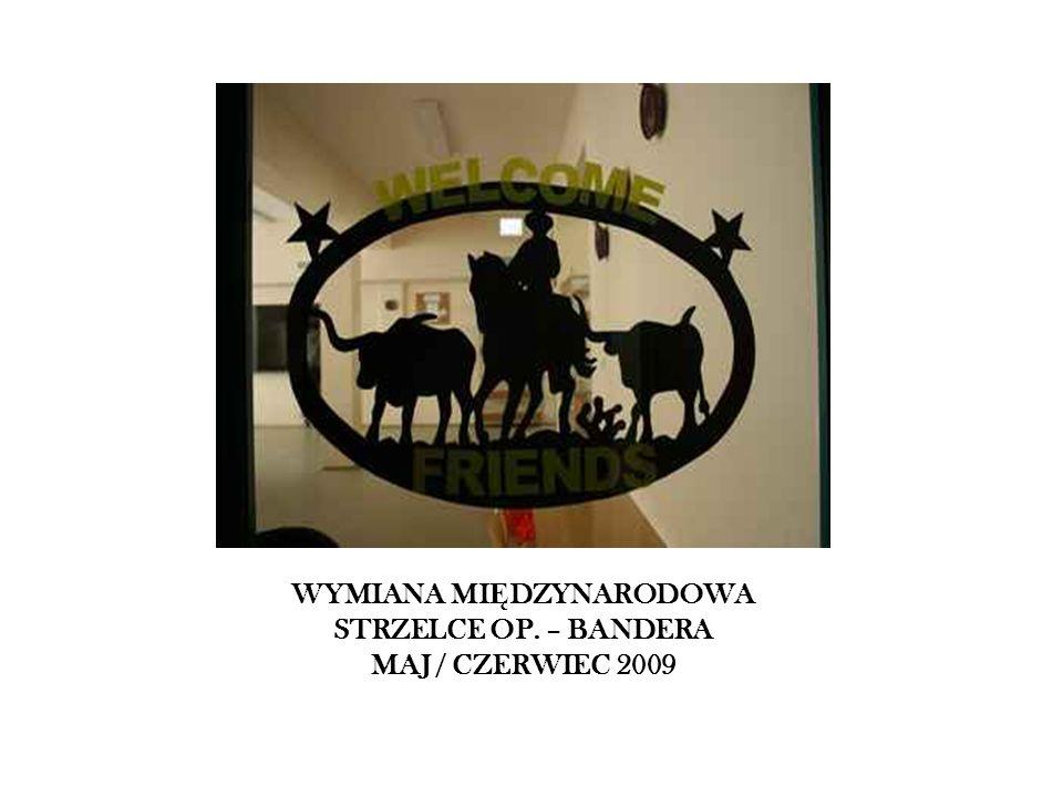 WYMIANA MI Ę DZYNARODOWA STRZELCE OP. – BANDERA MAJ / CZERWIEC 2009