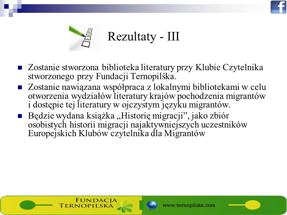Rezultaty - III Zostanie stworzona biblioteka literatury przy Klubie Czytelnika stworzonego przy Fundacji Ternopilśka. Zostanie nawiązana współpraca z