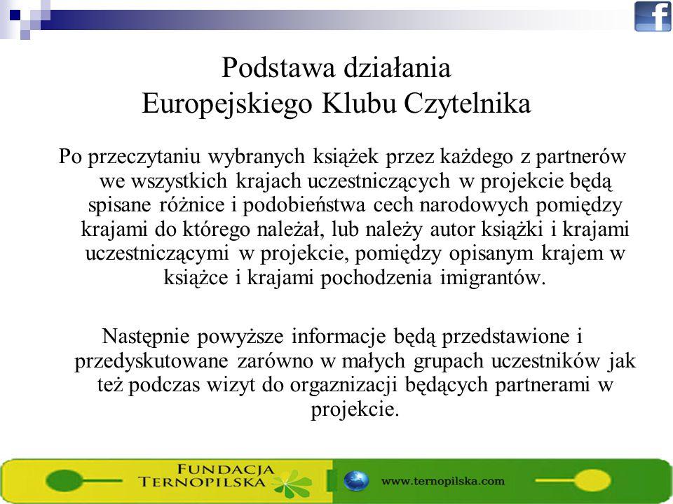 Podstawa działania Europejskiego Klubu Czytelnika Po przeczytaniu wybranych książek przez każdego z partnerów we wszystkich krajach uczestniczących w