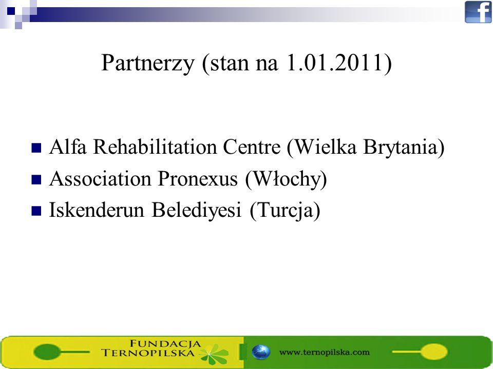 Partnerzy (stan na 1.01.2011) Alfa Rehabilitation Centre (Wielka Brytania) Association Pronexus (Włochy) Iskenderun Belediyesi (Turcja)