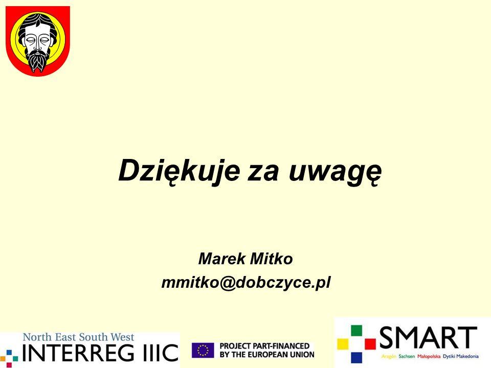 Dziękuje za uwagę Marek Mitko mmitko@dobczyce.pl
