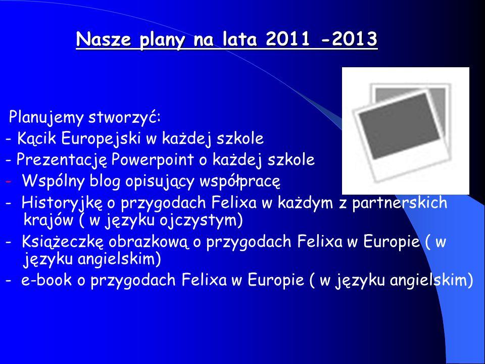 Harmonogram działań Październik / listopad 2011 1.Rozpoczęcie projektu- przedstawienie partnerów ich krajów i szkół.
