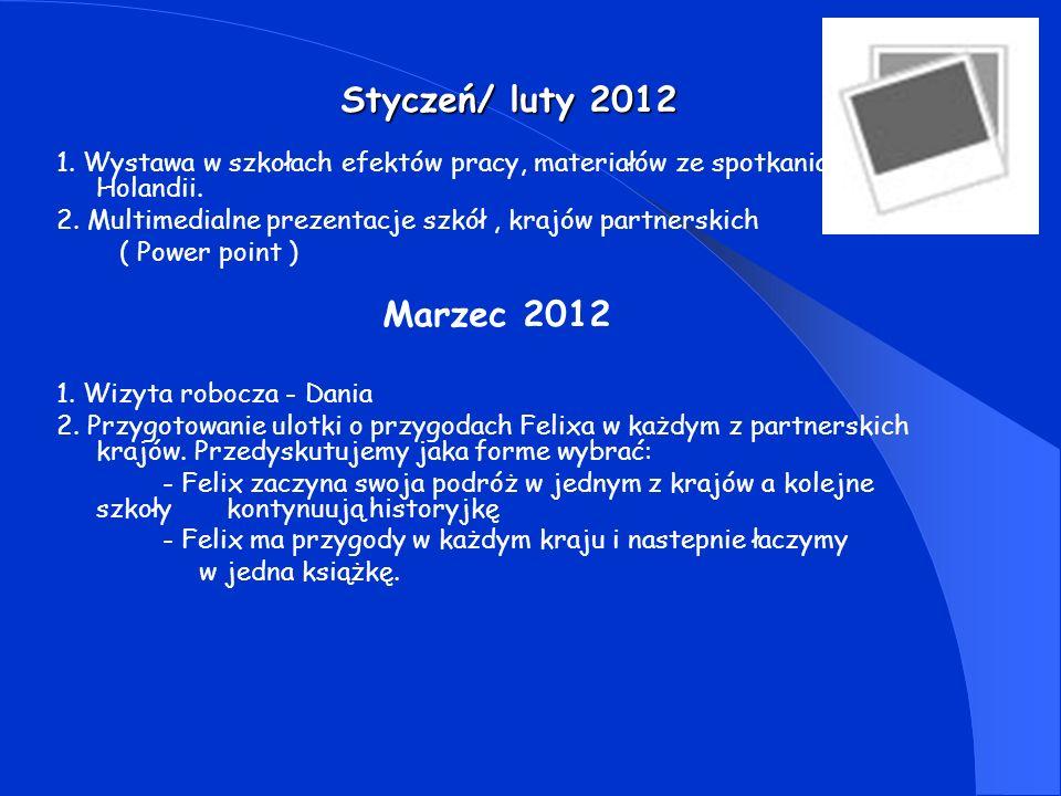 Maj 2012 – Pisanie książeczek o przygodach Felixa w każdym z krajów w języku ojczystym.