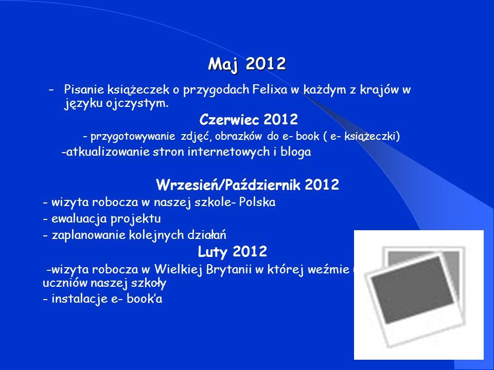 Czerwiec 2013 - końcowe spotkanie robocze – Niemcy - pisanie raportu końcowego, ewaluacja projektu - organizacja wystawek związanych z powstałymi produktami