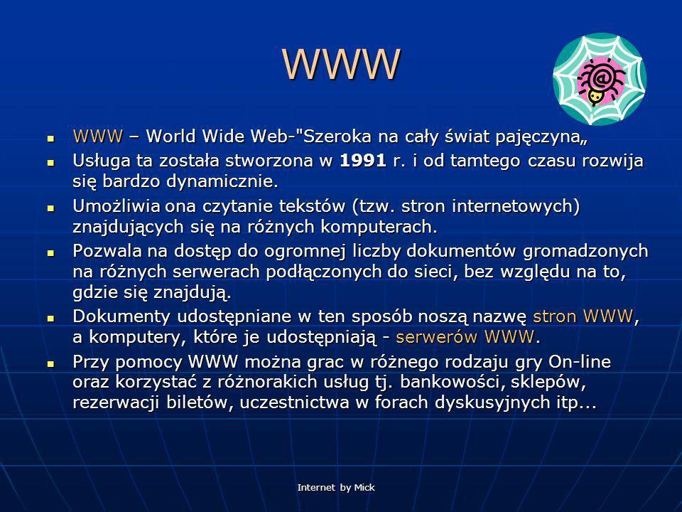 Internet by Mick WWW WWW – World Wide Web-