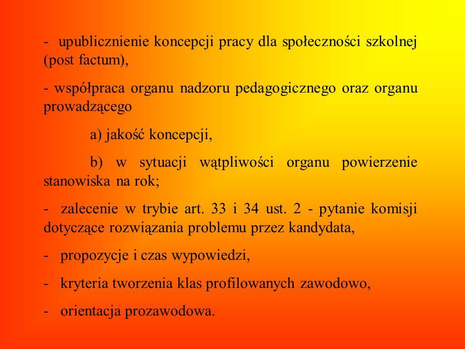 - upublicznienie koncepcji pracy dla społeczności szkolnej (post factum), - współpraca organu nadzoru pedagogicznego oraz organu prowadzącego a) jakoś