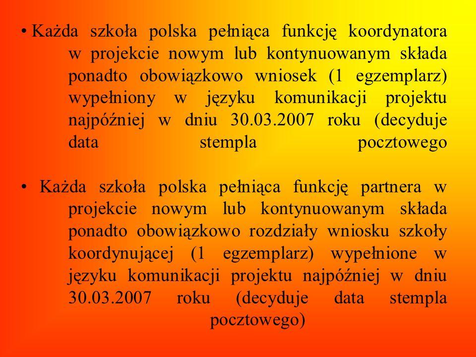 Każda szkoła polska pełniąca funkcję koordynatora w projekcie nowym lub kontynuowanym składa ponadto obowiązkowo wniosek (1 egzemplarz) wypełniony w j