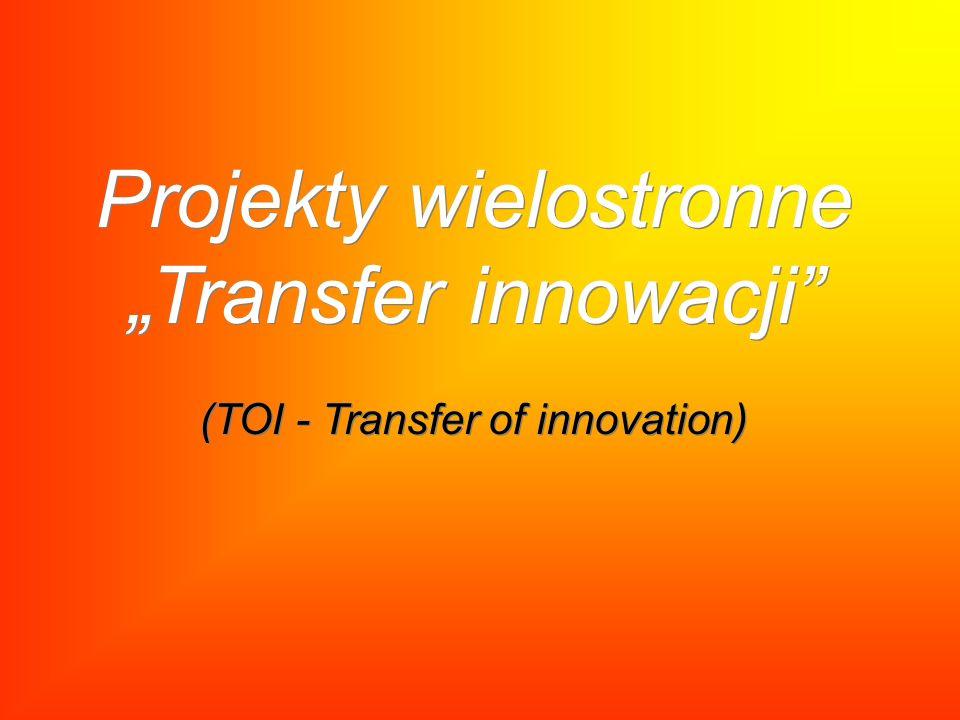Projekty wielostronne Transfer innowacji (TOI - Transfer of innovation)