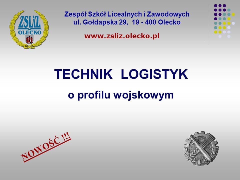 Zespół Szkół Licealnych i Zawodowych ul. Gołdapska 29, 19 - 400 Olecko www.zsliz.olecko.pl TECHNIK LOGISTYK o profilu wojskowym NOWOŚĆ !!!