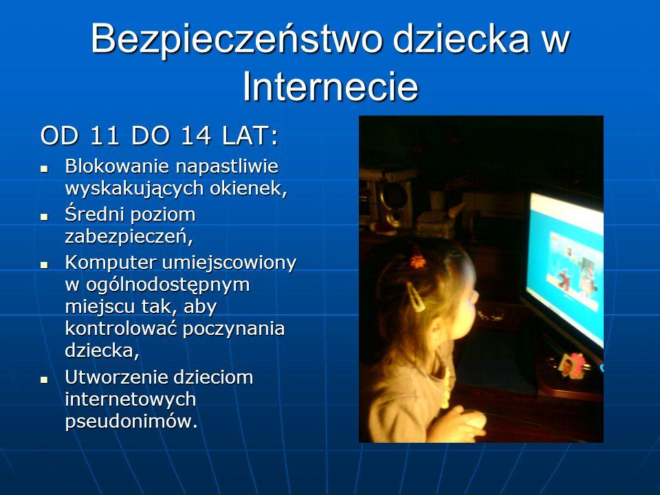 Bezpieczeństwo dziecka w Internecie OD 11 DO 14 LAT: Blokowanie napastliwie wyskakujących okienek, Blokowanie napastliwie wyskakujących okienek, Średni poziom zabezpieczeń, Średni poziom zabezpieczeń, Komputer umiejscowiony w ogólnodostępnym miejscu tak, aby kontrolować poczynania dziecka, Komputer umiejscowiony w ogólnodostępnym miejscu tak, aby kontrolować poczynania dziecka, Utworzenie dzieciom internetowych pseudonimów.