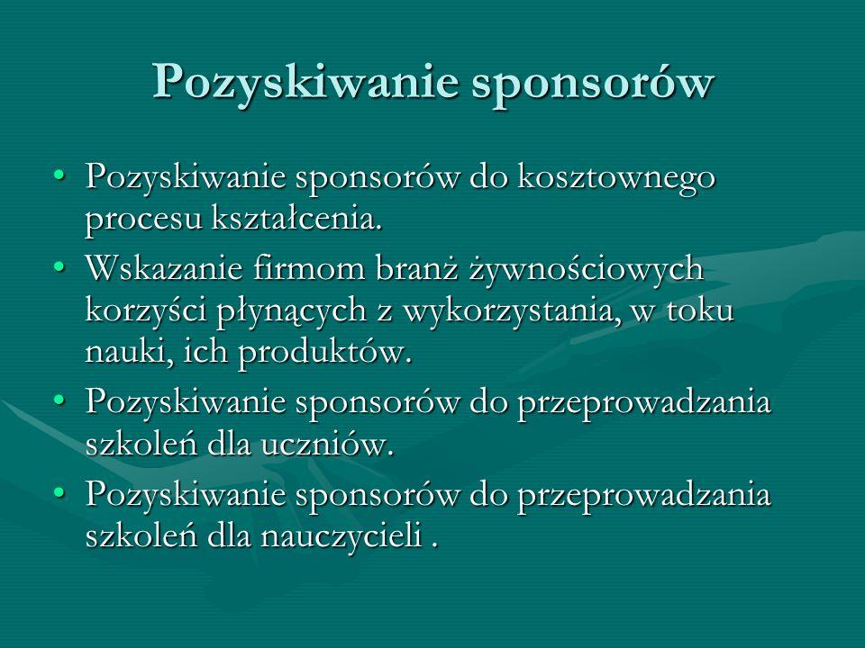 Pozyskiwanie sponsorów Pozyskiwanie sponsorów do kosztownego procesu kształcenia.Pozyskiwanie sponsorów do kosztownego procesu kształcenia. Wskazanie