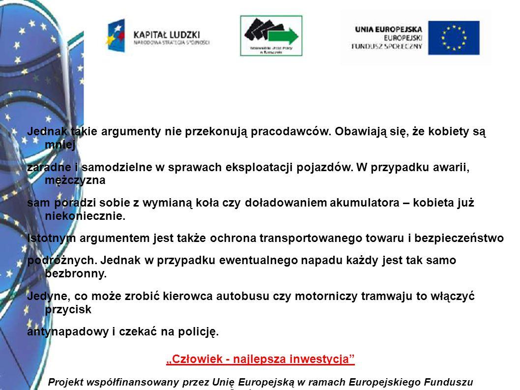 9 Człowiek - najlepsza inwestycja Projekt współfinansowany przez Unię Europejską w ramach Europejskiego Funduszu Społecznego Mimo to, owe problemy, które nie znalazły jeszcze rozwiązania, nie powinny zasłaniać postępu, którego na przestrzeni ostatnich dekad dokonały kobiety.