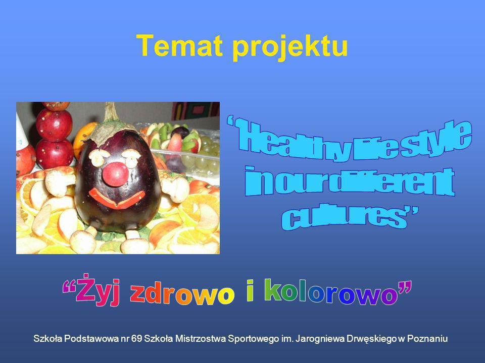 Szkoła Podstawowa nr 69 Szkoła Mistrzostwa Sportowego im. Jarogniewa Drwęskiego w Poznaniu Temat projektu