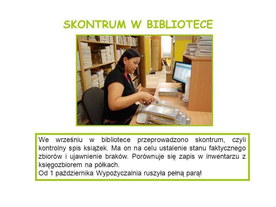 SKONTRUM W BIBLIOTECE We wrześniu w bibliotece przeprowadzono skontrum, czyli kontrolny spis książek. Ma on na celu ustalenie stanu faktycznego zbioró