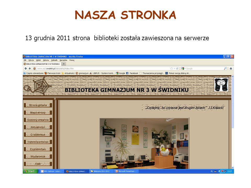 NASZA STRONKA 13 grudnia 2011 strona biblioteki została zawieszona na serwerze