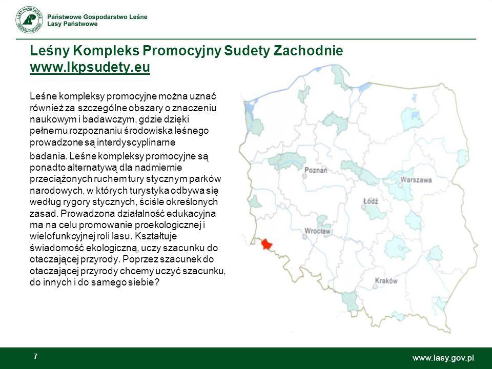 7 Leśny Kompleks Promocyjny Sudety Zachodnie www.lkpsudety.eu Leśne kompleksy promocyjne można uznać również za szczególne obszary o znaczeniu naukowy