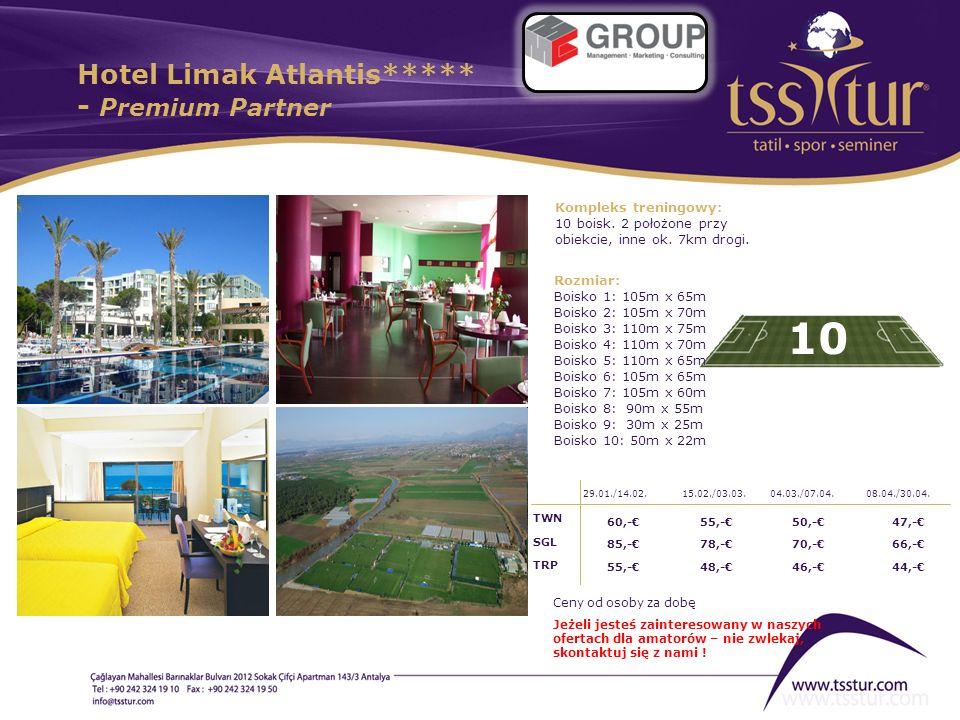 Hotel Limak Atlantis***** - Premium Partner 810 Kompleks treningowy: 10 boisk. 2 położone przy obiekcie, inne ok. 7km drogi. Rozmiar: Boisko 1: 105m x