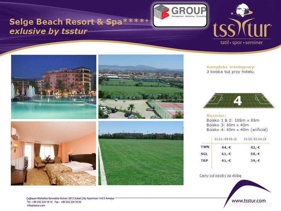 Selge Beach Resort & Spa**** + exlusive by tsstur 4 Kompleks treningowy: 3 boiska tuż przy hotelu. Rozmiar: Boisko 1 & 2: 105m x 65m Boisko 3: 60m x 4