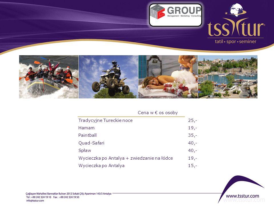 Cena w os osoby Tradycyjne Tureckie noce25,- Hamam 19,- Paintball35,- Quad-Safari 40,- Spław40,- Wycieczka po Antalya + zwiedzanie na łódce19,- Wyciec
