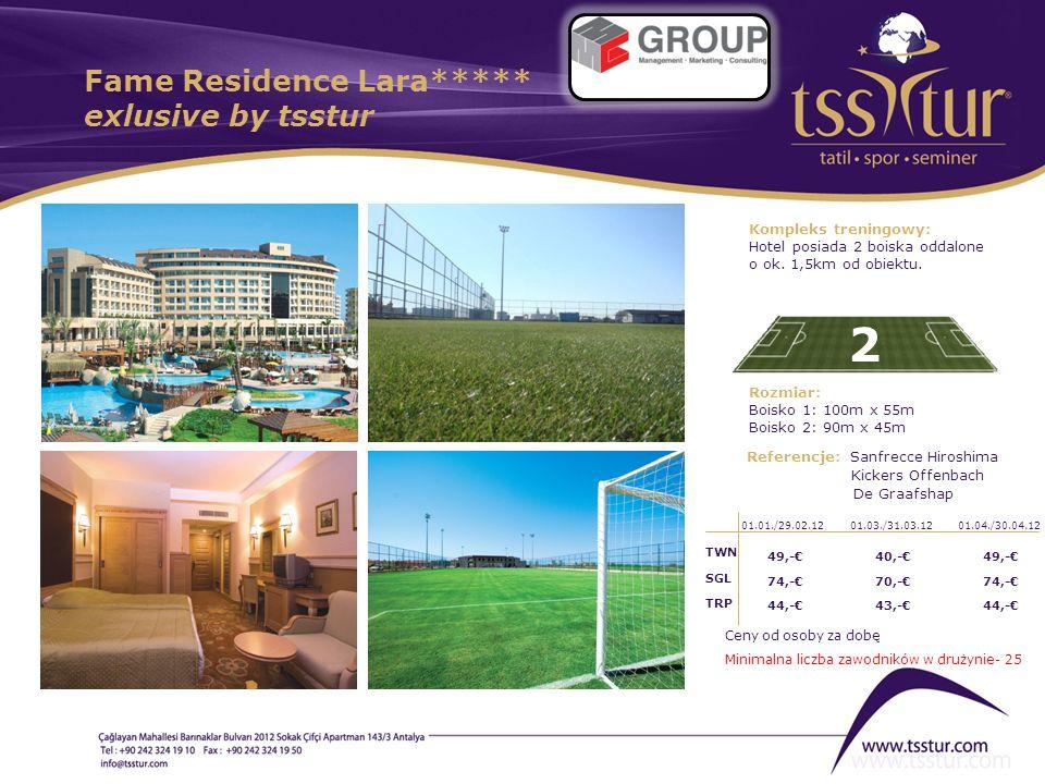 Fame Residence Lara***** exlusive by tsstur 2 Kompleks treningowy: Hotel posiada 2 boiska oddalone o ok. 1,5km od obiektu. Rozmiar: Boisko 1: 100m x 5
