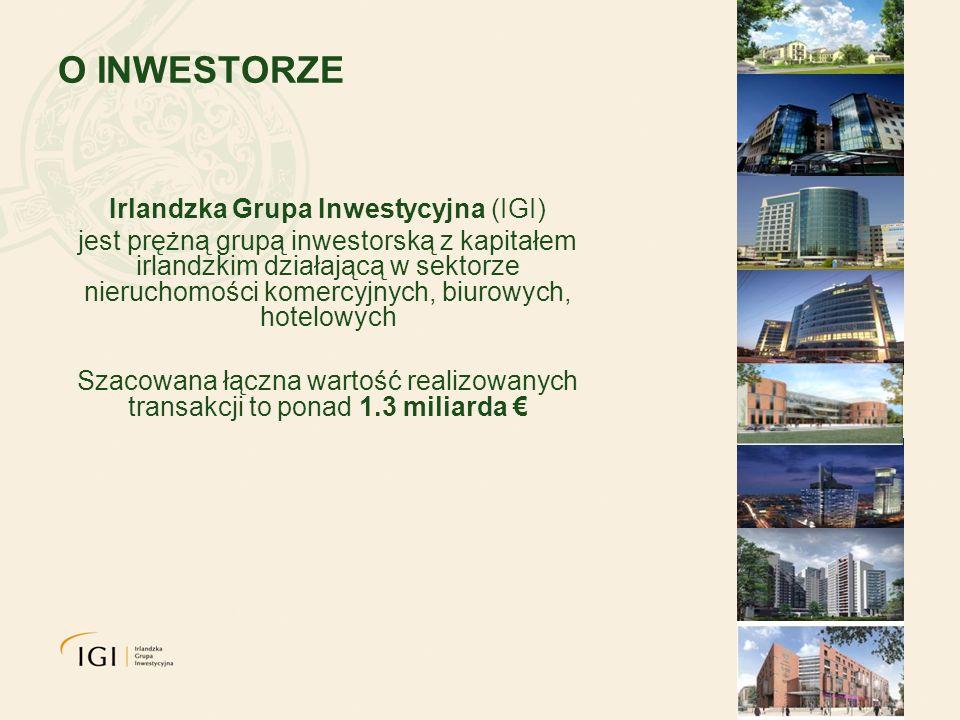 O INWESTORZE Irlandzka Grupa Inwestycyjna (IGI) jest prężną grupą inwestorską z kapitałem irlandzkim działającą w sektorze nieruchomości komercyjnych, biurowych, hotelowych Szacowana łączna wartość realizowanych transakcji to ponad 1.3 miliarda