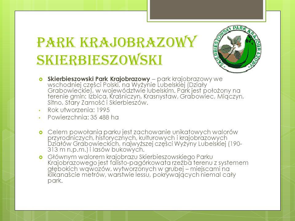 Park Krajobrazowy Skierbieszowski Skierbieszowski Park Krajobrazowy – park krajobrazowy we wschodniej części Polski, na Wyżynie Lubelskiej (Działy Gra