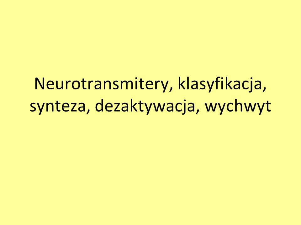 Neuron a neurotransmiter Nazewnictwo neuronów: dopaminergiczne, glutamatergiczne, cholinergiczne, GABAergiczne etc.