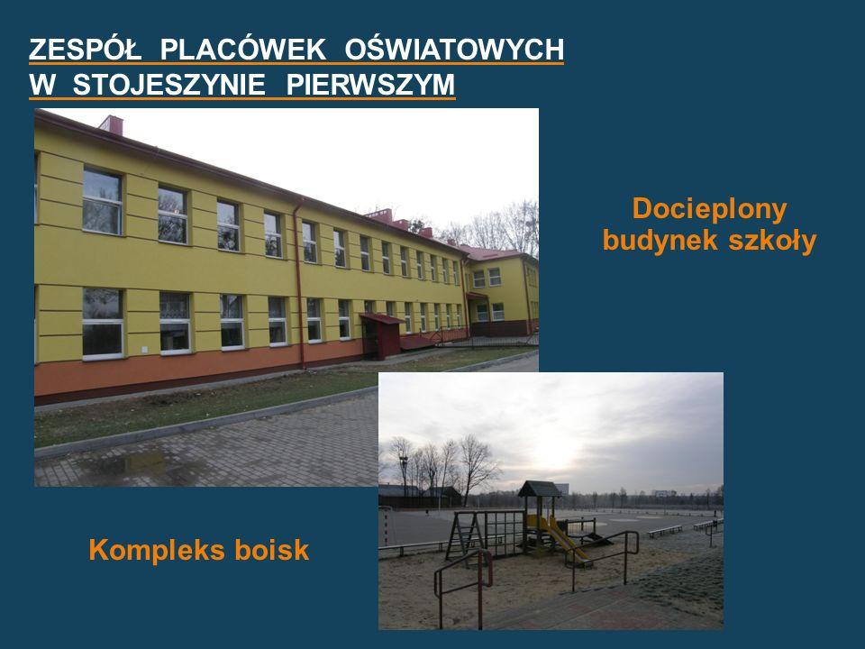 Docieplony budynek szkoły Kompleks boisk ZESPÓŁ PLACÓWEK OŚWIATOWYCH W STOJESZYNIE PIERWSZYM