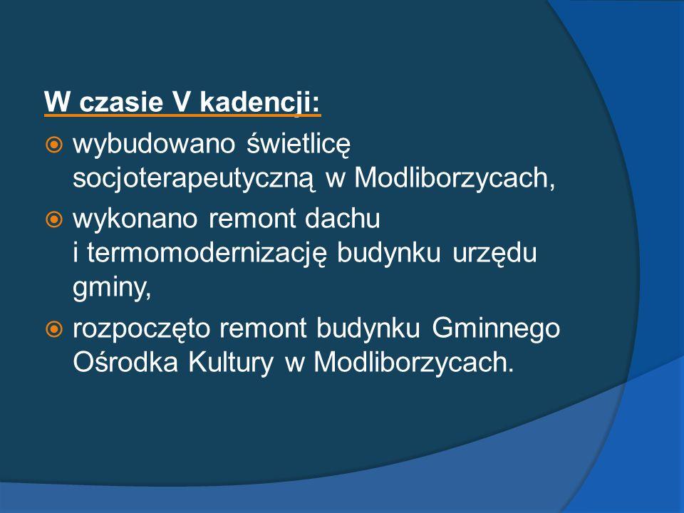 W czasie V kadencji: wybudowano świetlicę socjoterapeutyczną w Modliborzycach, wykonano remont dachu i termomodernizację budynku urzędu gminy, rozpocz