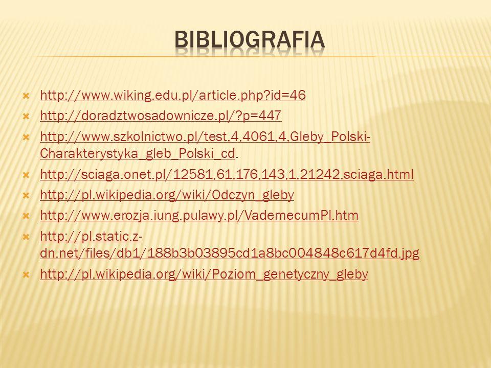 http://www.wiking.edu.pl/article.php?id=46 http://doradztwosadownicze.pl/?p=447 http://www.szkolnictwo.pl/test,4,4061,4,Gleby_Polski- Charakterystyka_gleb_Polski_cd.