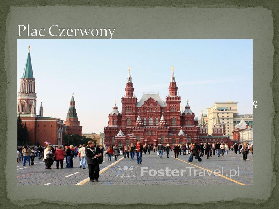 Plac Czerwony– centralne miejsca Moskwy, a jak niektórzy mówią – nawet całej Rosji. Ten główny plac Moskwy powstał pierwotnie jako targowisko. Swoją n