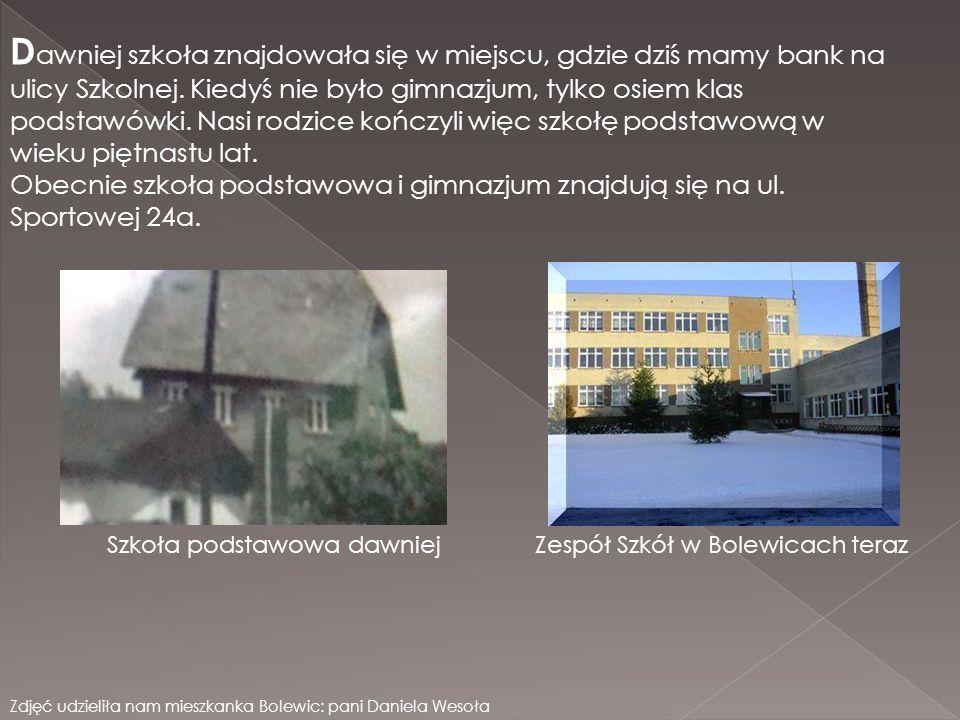 D awniej szkoła znajdowała się w miejscu, gdzie dziś mamy bank na ulicy Szkolnej. Kiedyś nie było gimnazjum, tylko osiem klas podstawówki. Nasi rodzic