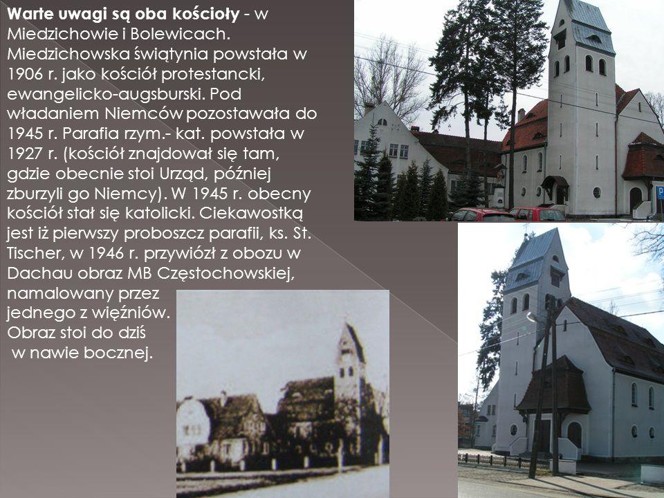 Warte uwagi są oba kościoły - w Miedzichowie i Bolewicach. Miedzichowska świątynia powstała w 1906 r. jako kościół protestancki, ewangelicko-augsbursk